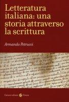 Letteratura italiana: una storia attraverso la scrittura - Petrucci Armando