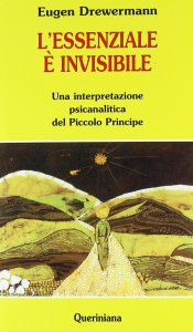 Copertina di 'L'essenziale è invisibile. Una interpretazione psicanalitica del Piccolo principe'