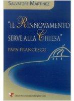 """""""Il Rinnovamento serve alla Chiesa"""" - Papa Francesco - Martinez Salvatore"""