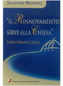 """Copertina di '""""Il Rinnovamento serve alla Chiesa"""" - Papa Francesco'"""