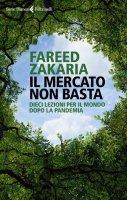 Il mercato non basta - Fareed Zakaria