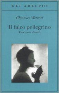 Copertina di 'Il falco pellegrino. Una storia d'amore'