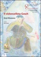Il violoncellista Gosch. Testo inglese a fronte. Ediz. a colori. Con CD-Audio - Kenji Miyazawa
