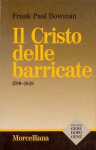 Copertina di 'Il cristo delle barricate 1789-1848'