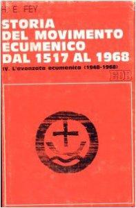 Copertina di 'Storia del movimento ecumenico dal 1517 al 1968 [vol_4] / L'Avanzata ecumenica (1948-1968)'