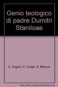 Copertina di 'Genio teologico di padre Dumitri Staniloae'