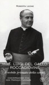 Copertina di 'Mons. Luigi del Gallo Roccagiovine. Il nobile primato della carità'