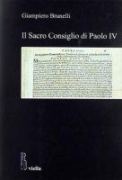 Il Sacro Consiglio di Paolo IV - Brunelli Giampiero