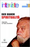 Spiritualità - Enzo Bianchi, intervista di Fabio Zavattaro