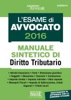 L'Esame di Avvocato 2016 - Manuale sintetico di Diritto Tributario - Redazioni Edizioni Simone