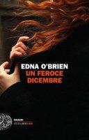 Un feroce dicembre - O'Brien Edna