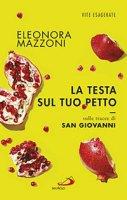 La testa sul tuo petto - Eleonora Mazzoni