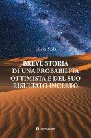 Breve storia di una probabilità ottimista e del suo risultato incerto. - Lucia Sada