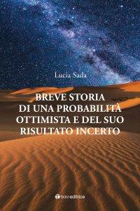 Copertina di 'Breve storia di una probabilità ottimista e del suo risultato incerto'