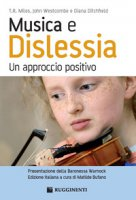 Musica e dislessia. Un approccio positivo - Miles T. R., Westcombe John, Ditchfield Diana