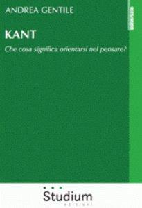 Copertina di 'Kant. Che cosa significa orientarsi nel pensare?'