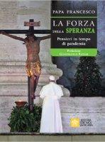 La forza della Speranza - Francesco (Jorge Mario Bergoglio)