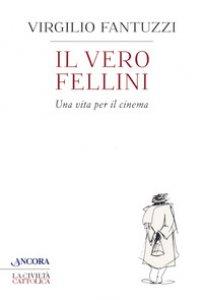 Copertina di 'Il vero Fellini'