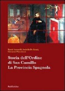 Copertina di 'Storia dell'Ordine di San Camillo. La Provincia Spagnola'