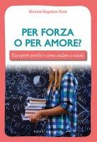 Per forza o per amore? - Simona Segoloni Ruta