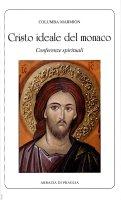 Cristo ideale del monaco. - Columba Marmion