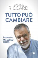 Tutto può cambiare - Massimo De Gennaro , Andrea Riccardi