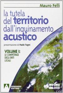 Copertina di 'La tutela del territorio dall'inquinamento acustico'