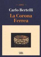 La corona ferrea - Bertelli Carlo