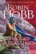 Il viaggio dell'assassino. Trilogia dei Lungavista