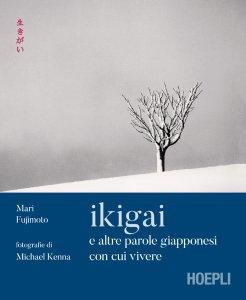 Copertina di 'Ikigai e altre parole giapponesi con cui vivere'