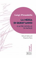 La messa di quest'anno e altre novelle di Natale - Luigi Pirandello