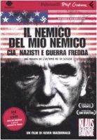 Il nemico del mio nemico. CIA, nazisti e guerra fredda. DVD. Con libro - MacDonald Kevin