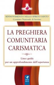 Copertina di 'La preghiera comunitaria carismatica'