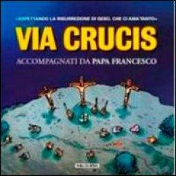 Copertina di 'Via Crucis. Accompagnati da papa Francesco'