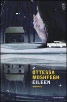 Eileen - Moshfegh Ottessa