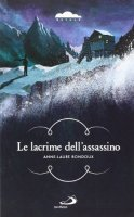 Le lacrime dell'assassino - Anne Laure Bondoux