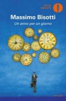 Un anno per un giorno - Bisotti Massimo