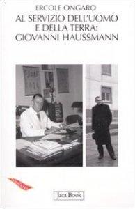 Copertina di 'Giovanni Haussmann. Scienziato a servizio dell'uomo e della terra'