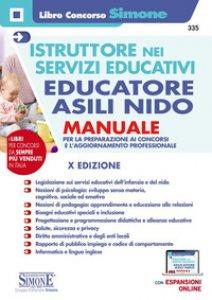 Copertina di 'Istruttore nei servizi educativi. Educatore negli asili nido. Manuale per la preparazione ai concorsi e per l'aggiornamento professionale. Con espansione online'
