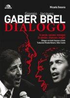 Giorgio Gaber-Jacques Brel. Dialogo. In parole, canzoni e immagini. Testo francese a fronte - Bonavia Micaela