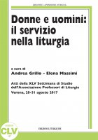 Donne e uomini: il servizio nella liturgia - Aa. Vv.