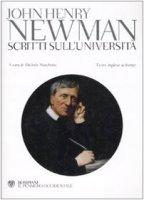 Scritti sull'università. Testo inglese a fronte - Newman John H.