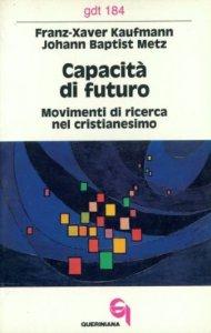 Copertina di 'Capacità di futuro. Movimenti di ricerca nel cristianesimo (gdt 184)'