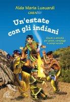Un'estate con gli indiani - Alda Maria Lusuardi, Elisa Cavandoli