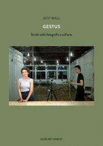 Copertina di 'Gestus. Scritti sulla fotografia e sull'arte'