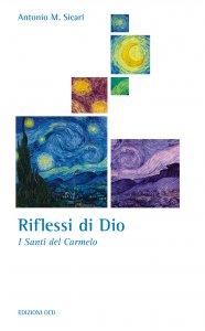 Copertina di 'Riflessi di Dio. I Santi del Carmelo'