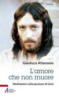L'amore che non muore - Attanasio Gianluca