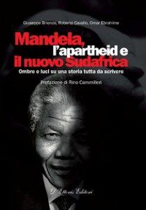 Copertina di 'Mandela, l'apartheid e il nuovo Sudafrica'