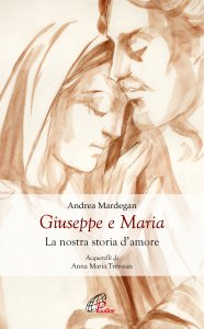 Copertina di 'Giuseppe e Maria. La nostra storia d'amore'