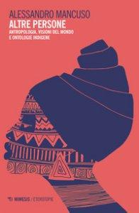 Copertina di 'Altre persone. Antropologia, visioni del mondo e ontologie indigene'